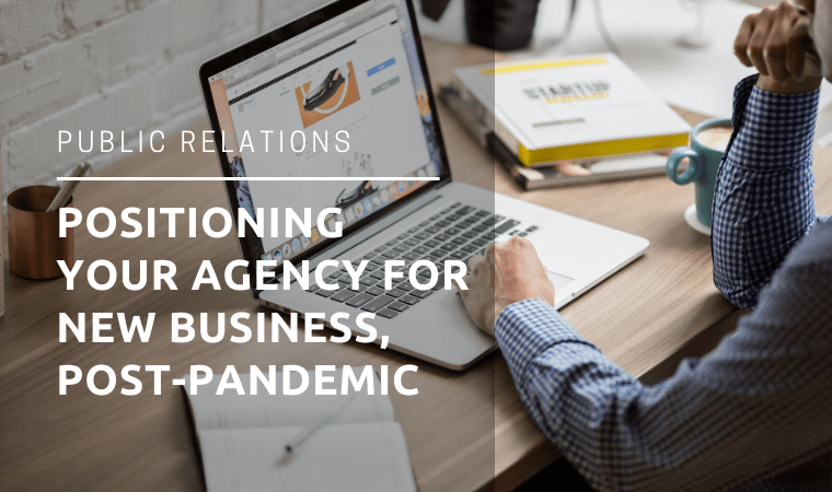 Positioning Your Agency For New Business Success, Post-Pandemic