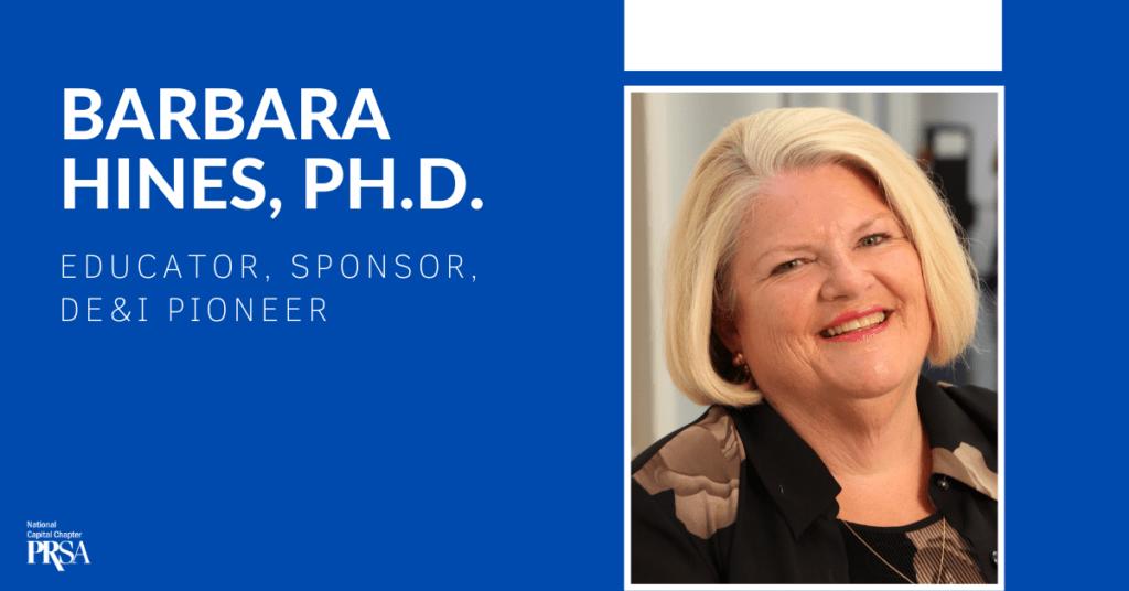 Barbara Hines, Ph.D.: Educator, Sponsor, DE&I Pioneer